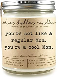 You're a Cool Mom Scented Soy Candle by Silver Dollar Candle Co. | Pick any scent from our exhaustive list for the perfect Mother's Day gift or gift for Mom! 8oz 100% Pure Soy Wax