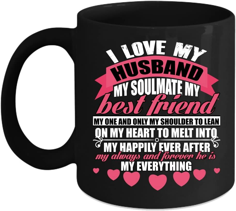 I Love My Husband Coffee Mug He Is My Everything Coffee Cup Coffee Mug 15oz Black Kitchen Dining