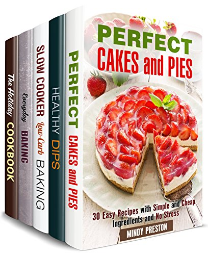Snacks and Treats Box Set (5 in 1): Cheap and Easy Baking Recipes, Dips and Dippers, Best Holiday Snacks and Desserts (Simple Snacks ) (English Edition)