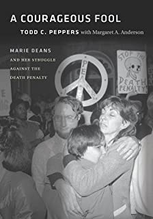 A Courageous Fool: Marie Deans and Her Struggle against the Death Penalty