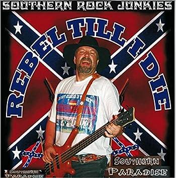 Rebel Till I Die / Southern Paradise