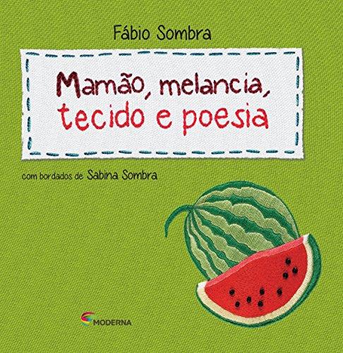 Mamão, Melancia, Tecido E Poesia