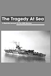 The Tragedy At Sea: A Real-Life Account Of The HMS Glorious: Shipwreck Story Ideas