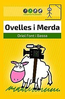 Ovelles i Merda: Un roadbook rural amb tocs de surrealisme, ciència ficció i humor (Catalan Edition)