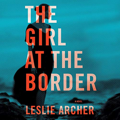 The Girl at the Border audiobook cover art