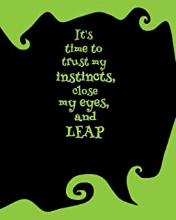 It's Time to Trust My Instincts, Close My Eyes, and Leap: 8 x 10 Softcover College-ruled Notebook