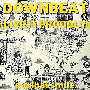 Downbeat (Live It Proudly)