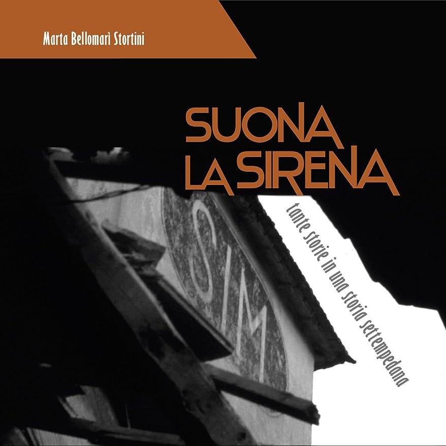 制裁サイレント狂うSuona la sirena: tante storie in una storia settempedana (Italian Edition)