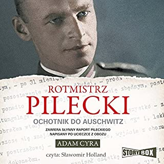 Rotmistrz Pilecki: Ochotnik do Auschwitz audiobook cover art