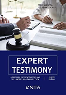 Expert Testimony: A Guide for Expert Witnesses and the Lawyers Who Examine Them (Nita)