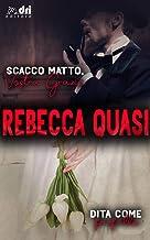 La Saga dei Webster: Dita come Farfalle - Scacco Matto Vostra Grazia IN BUNDLE (DriEditore HistoricalRomance) (Italian Edition)