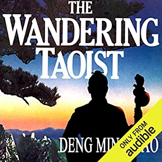 The Wandering Taoist                   By:                                                                                                                                 Ming-Dao Deng                               Narrated by:                                                                                                                                 Ronin Wong                      Length: 8 hrs and 8 mins     65 ratings     Overall 4.5