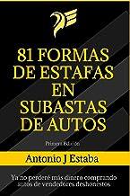 81 Formas de Estafas en Subastas de Autos: Ya no perderé más dinero comprando autos de vendedores deshonestos (Spanish Edi...