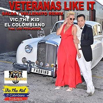 Veteranas Like It (feat. Los Pegajozos) (Salsa / Vallenato Remix)