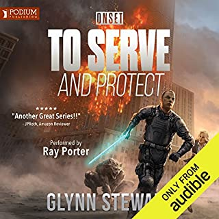 To Serve and Protect     Onset, Book 1              By:                                                                                                                                 Glynn Stewart                               Narrated by:                                                                                                                                 Ray Porter                      Length: 12 hrs and 22 mins     1,297 ratings     Overall 4.6