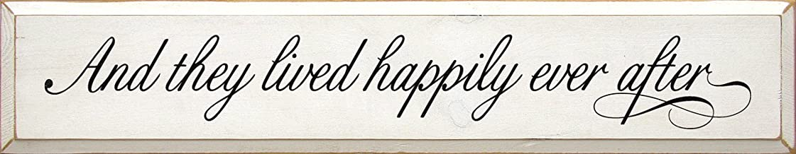 Sawdust City Wooden Sign - and They Lived Happily Ever After (Script) (Old Cottage White)