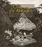 Une vie en Afrique, 1894-1939 - Henri Gaden, officier et photographe
