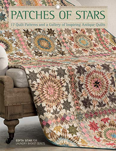 Sitar, E: Patches of Stars: 17 Quilt Patterns and a Gallery of Inspiring Antique Quilts