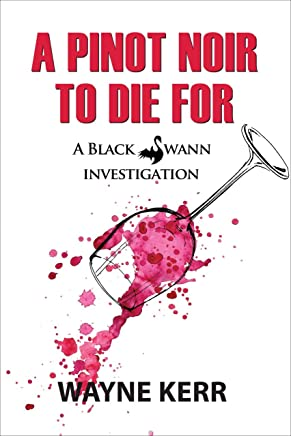 A Pinot Noir to Die For (A Black Swann Investigation Book 2)