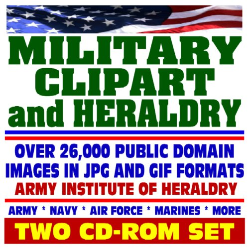 Military Clipart and Heraldry - Over 26,000 Public Domain Images from the Army, Navy, Air Force, Marines, Coast Guard - Weapons, Insignia, Maps, People, Medals, Decorations, Awards (Two CD-ROM Set)