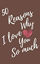 50 Reasons Why I Love You So Much: Brown Lined Love Journal For Gift - Notebook For Men Women - Ruled Writing Diary - 5x8 102 pages
