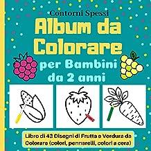 Permalink to Album da Colorare per Bambini da 2 anni, Contorni Spessi, Libro di 43 Disegni di Frutta e Verdura da Colorare (colori, pennarelli, colori a cera) PDF