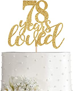 Gold Glitter 78 Years Loved Cake Topper, Women Gold Happy 78th Birthday Cake Topper, Birthday Party Decorations, Supplies