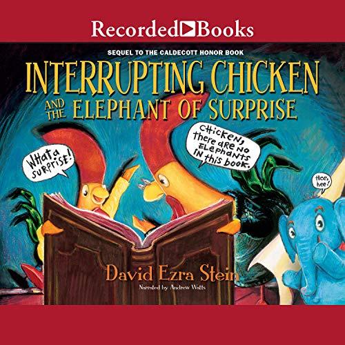 Interrupting Chicken and the Elephant of Surprise                   Autor:                                                                                                                                 David Ezra Stein                               Sprecher:                                                                                                                                 Andrew Watts                      Spieldauer: 6 Min.     Noch nicht bewertet     Gesamt 0,0