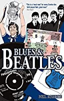 Blues and Beatles: Football, Family and the Fab Four - the Life of an Everton Supporter