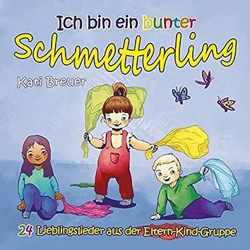 Ich bin ein bunter Schmetterling - 24 Lieblingslieder aus der Eltern-Kind-Gruppe