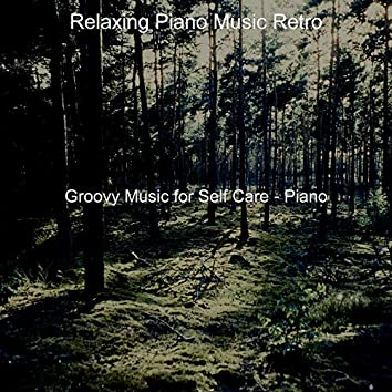Groovy Music for Self Care - Piano