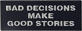 Bad Decisions Make Good Stories Tactical Patch Embroidered Morale Applique Iron On Sew On Emblem