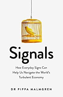 Signals: How Everyday Signs Can Help Us Navigate the World's Turbulent Economy