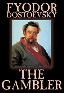 The Gambler by Fyodor M. Dostoevsky, Fiction, Classics.