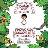 Samad in the Forest: English-Setswana Bilingual Edition (Setswana Edition)
