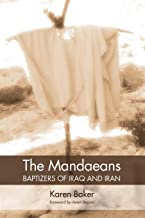 The Mandaeans-Baptizers of Iraq and Iran