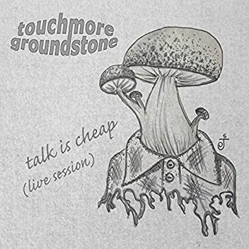 Talk Is Cheap (Live Session)