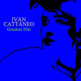 Ivan Cattaneo: Greatest Hits