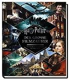 Harry Potter: Der große Filmzauber (Erweiterte, überarbeitete Neuausgabe) - Brian Sibley