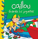 Caillou guarda sus juguetes / Caillou Puts Away His Toys (Caillou Clubhouse)