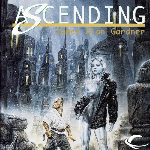 Ascending Audiobook By James Alan Gardner cover art