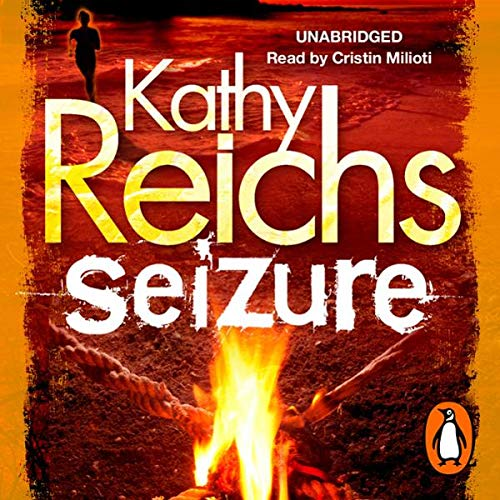 Seizure                   By:                                                                                                                                 Kathy Reichs                               Narrated by:                                                                                                                                 Cristin Milioti                      Length: 10 hrs and 47 mins     64 ratings     Overall 4.6
