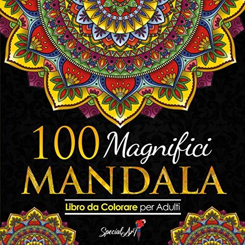100 Magnifici Mandala da Colorare: Libro da Colorare per Adulti, Ottimo passatempo antistress per rilassarsi con bellissimi Mandala da Colorare per Adulti. (Volume 2)