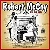 Bye Bye Baby by Robert McCoy (2002-05-28)