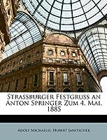 Strassburger Festgruss an Anton Springer Zum 4. Mai, 1885