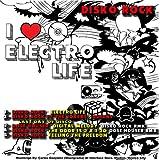 I Love Electro Life (Original Mix)