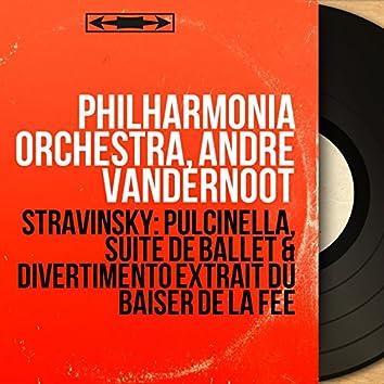 Stravinsky: Pulcinella, suite de ballet & Divertimento extrait du Baiser de la fée (Mono Version)
