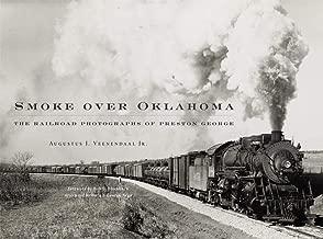 Smoke over Oklahoma: The Railroad Photographs of Preston George