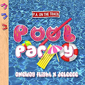 Pool P.A.Rty (feat. OneWay Flight & Deleece)