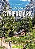 Bruckmann Wanderführer: Wandergenuss Steiermark. 35 spannende Natur- und Kulturerlebnisse auf Wegen mit Aussicht. Mit detaillierten...